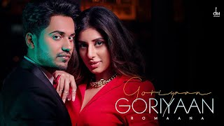 Goriyaan Goriyaan| Romaana Lyrics