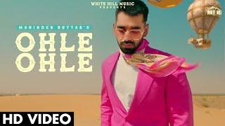 Ohle Ohle  Maninder Buttar Lyrics
